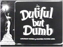 DutifulbutDumbTITLE