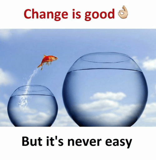 change-is-good-but-its-never-easy-18126730