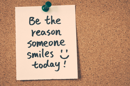 45516680 - be the reason someone smiles today