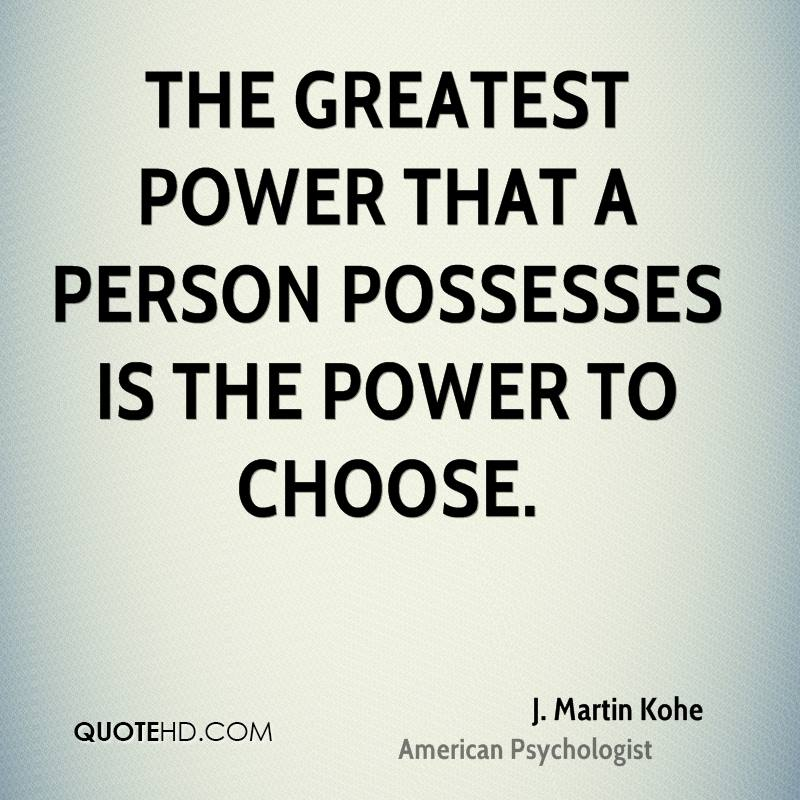 j-martin-kohe-the-greatest-power-that-a-person-possesses-is-the-power
